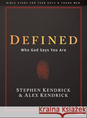Defined - Teen Guys' Bible Study Book: Who God Says You Are Alex Kendrick Stephen Kendrick 9781535960076