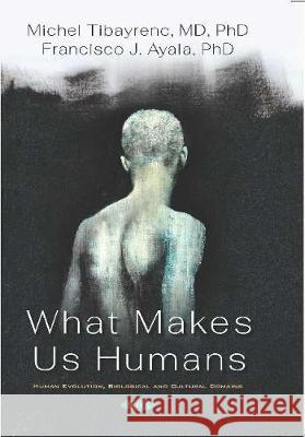 What Makes Us Humans Michel Tibayrenc   9781536168532