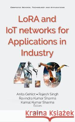 LoRA and IoT Networks for Applications in Industry 4.0 Ravindra Kumar Sharma   9781536171648