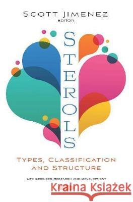Sterols: Types, Classification and Structure Scott Jimenez   9781536172317