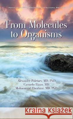 From Molecules to Organisms Alexander Poletaev   9781536175516