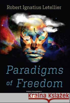 Paradigms of Freedom Robert Ignatius Letellier   9781536177770