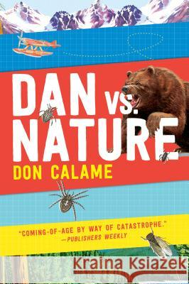 Dan Versus Nature Don Calame 9781536200591 Candlewick Press (MA)