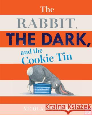 The Rabbit, the Dark, and the Cookie Tin Nicola O'Byrne Nicola O'Byrne 9781536205763