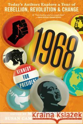 1968: Today's Authors Explore a Year of Rebellion, Revolution, and Change Marc Aronson Susan Campbell Bartoletti 9781536208870