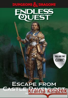 Dungeons & Dragons: Escape from Castle Ravenloft: An Endless Quest Book Matt Forbeck Various 9781536209235