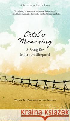 October Mourning: A Song for Matthew Shepard Leslea Newman 9781536215779