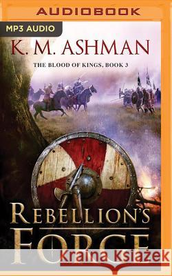 Rebellion's Forge - audiobook K. M. Ashman 9781536609387