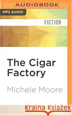 The Cigar Factory: A Novel of Charleston - audiobook Michele Moore Robin Miles 9781536614619