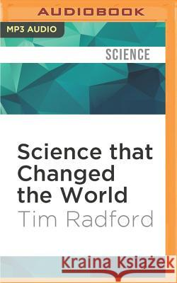 Science That Changed the World Tim Radford Kevin Pariseau 9781536645279