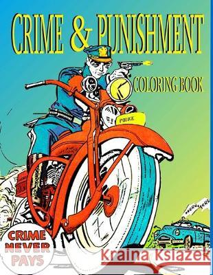 Crime and Punishment: Coloring Book Kyle F. Noble 9781536814620