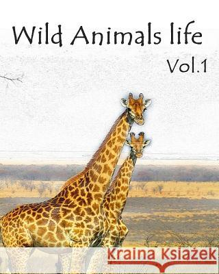 Wild Animals Life Vol.1: Wild Animals Adults Coloring Book Mimic Mock 9781536824339