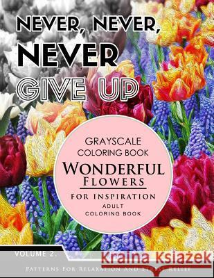 Wonderful Flower for Inspiration Volume 2: Grayscale Coloring Books for Adults Relaxation with Motivation Quote (Adult Coloring Books Series, Grayscal Grayscale Fantasy Publishing 9781536886245