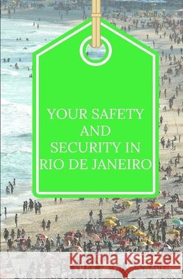 Your Safety and Security in Rio de Janeiro F. Otieno 9781536923643