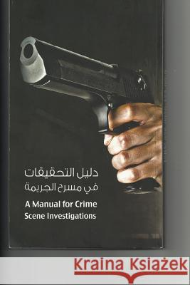 A Manual for Criminal Investigations: Training Lessons for Investigators MR Michael Schulte-Schrepping 9781536937718