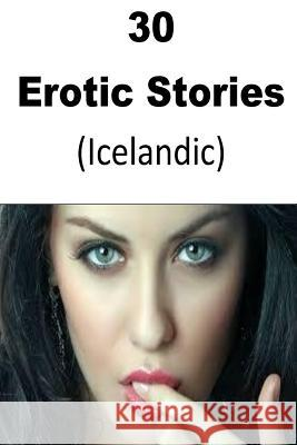 30 Erotic Stories (Icelandic) Kalia Martin 9781536953503