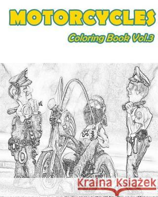 Motorcycles: Coloring Book Vol.3 Mimic Mock 9781537033389