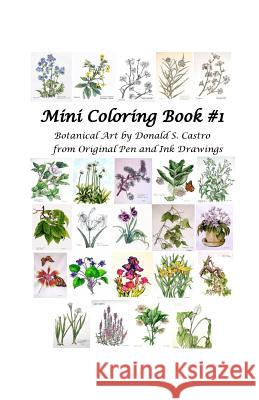Mini Botanical Art Coloring Book: Pen & Ink Drawings Donald S. Castro The Glens LLC 9781537085470