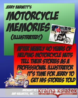Jerry Barnett's Motorcycle Memories Buzz Walneck Jerry Barnett Stephen Gibson 9781537179933