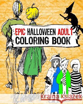 Epic Halloween Adult Coloring Book Susan Potterfields 9781537191034