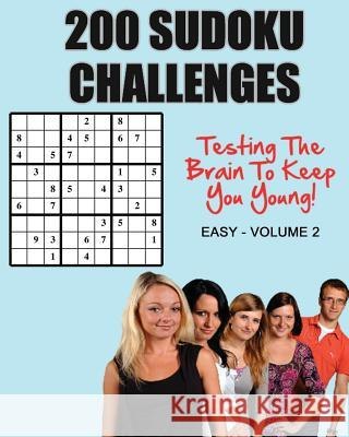 200 Sudoku Challenges: Testing the Brain to Keep You Young - Easy - Volume 2 MR Tony McEwan 9781537240787