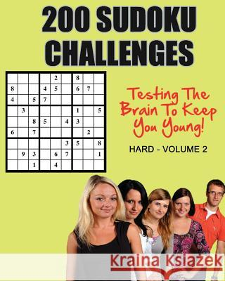 200 Sudoku Challenges: Testing Your Brain to Keep You Young - Hard - Volume 2 MR Tony McEwan 9781537303529