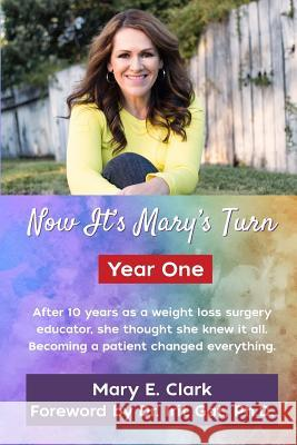 Now It's Mary's Turn: Year One Mary E. Clark Dr Irit Gat 9781537308951