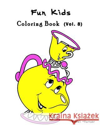 Fun Kids: Coloring Book Series (Vol.8): Coloring Book Vicki Turner 9781537363165