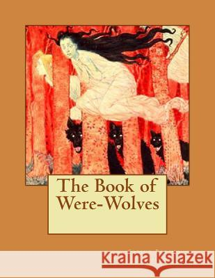 The Book of Were-Wolves Sabine Baring-Gould 9781537367231
