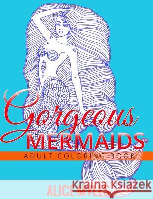Gorgeous Mermaids Alice Myles 9781537375328