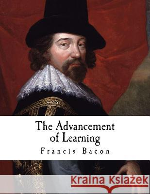 The Advancement of Learning: Francis Bacon Francis Bacon 9781537380292
