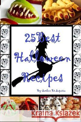 25 Best Halloween Recipes Sachin Kumar Saparia 9781537390741