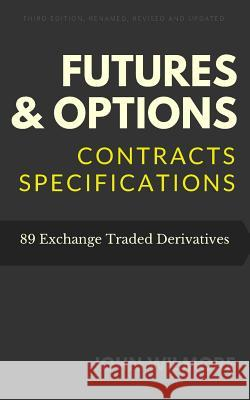 Futures & Options: Contracts Specifications John Wilmore 9781537406558