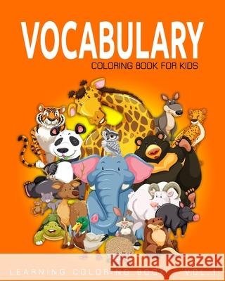 Vocabulary Coloring Book for Kids: Learning Coloring Book - Vol.1: Learning Coloring Books for Kids Alexander Thomson 9781537447971