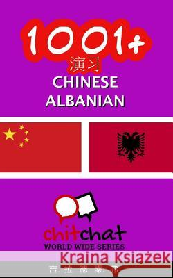 1001+ Exercises Chinese - Albanian Gilad Soffer 9781537501451