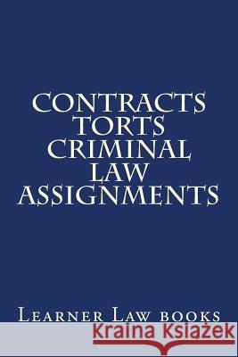 Contracts Torts Criminal Law Assignments Learner Law Books 9781537529004