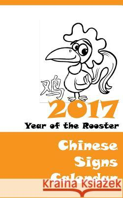 2017 Chinese Signs Calendar - Year of the Rooster Lazaros' Blan 9781537547725
