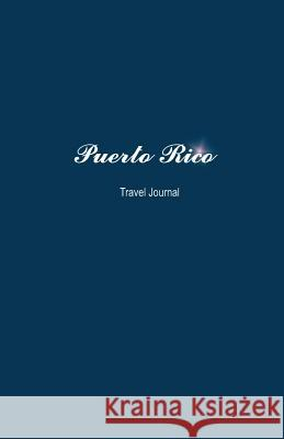 Puerto Rico Travel Journal: Perfect Size Soft Cover 100 Page Notebook Diary Creativejournals 9781537568607