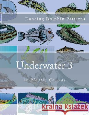 Underwater 3: In Plastic Canvas Dancing Dolphin Patterns 9781537583099