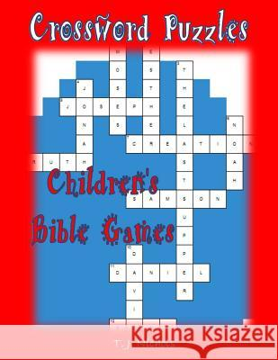 Crossword Puzzles: Children's Bible Games T. J. Nichols 9781537648446
