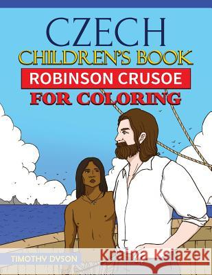 Czech Children's Book: Robinson Crusoe for Coloring Timothy Dyson 9781537694221