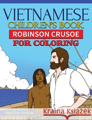 Vietnamese Children's Book: Robinson Crusoe for Coloring Timothy Dyson 9781537696980