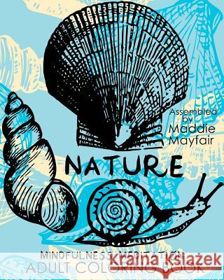 Nature Mindfulness Meditation Adult Coloring Book Mindfulness Meditation 9781537762739