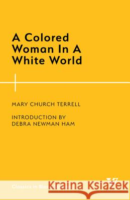 COLORED WOMAN IN A WHITE WORLD MARY CHURCH TERRELL 9781538145975