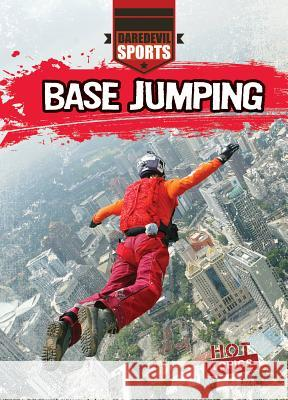 Base Jumping Hal Garrison 9781538211076