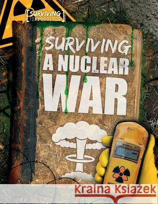 Surviving a Nuclear War Michael Tylers 9781538235126