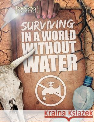 Surviving in a World Without Water Madeline Tyler 9781538235249