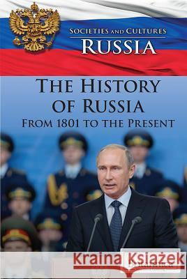 The History of Russia from 1801 to the Present Rosina Beckman 9781538303887