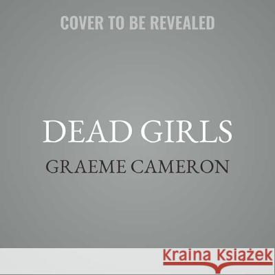 Dead Girls - audiobook Graeme Cameron 9781538516201