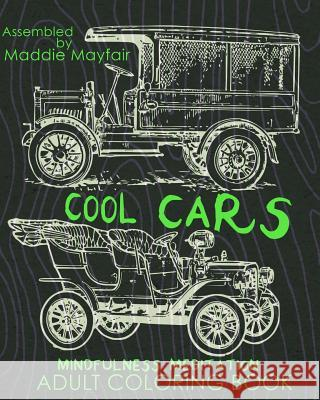 Cool Cars Mindfulness Meditation Adult Coloring Book Coloring Book 9781539076384